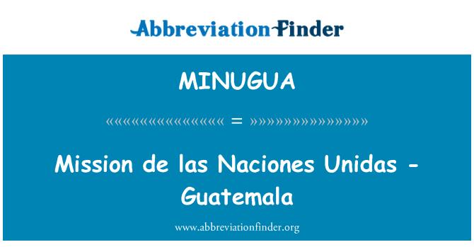 MINUGUA: Misyon de las Naciones Unidas - Guatemala