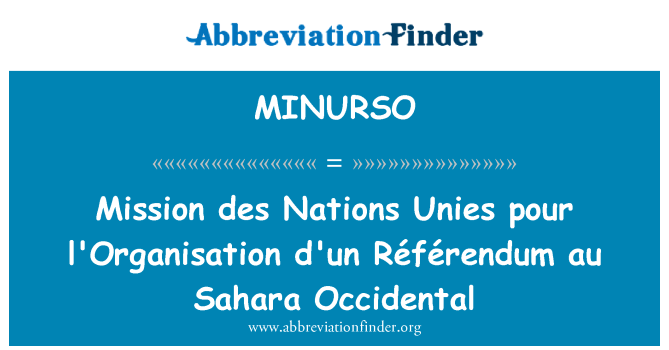MINURSO: Mission des Nations Unies l'Organisation d'un Référendum au Sahara Occidental pour