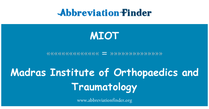 MIOT: Madras Institute of Orthopaedics and Traumatology