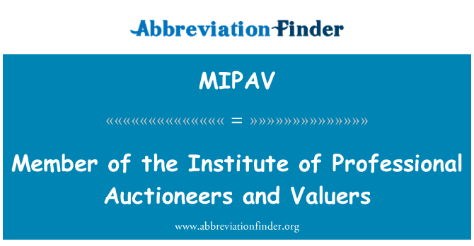 MIPAV: Member of the Institute of Professional Auctioneers and Valuers