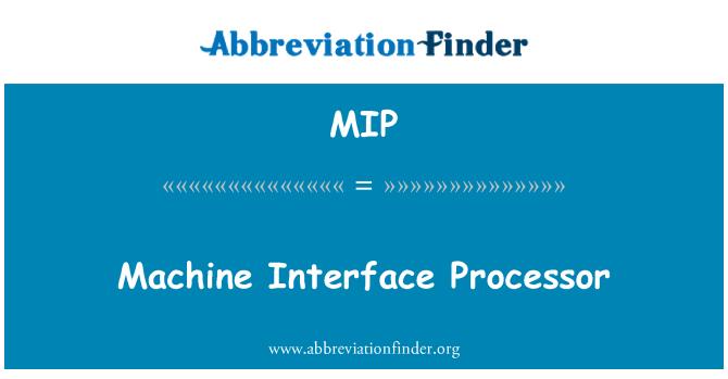 MIP: Machine Interface Processor