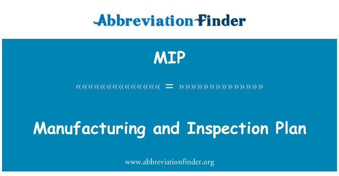 MIP: Manufacturing and Inspection Plan