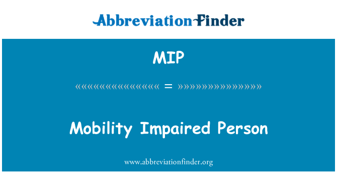 MIP: Mobility Impaired Person