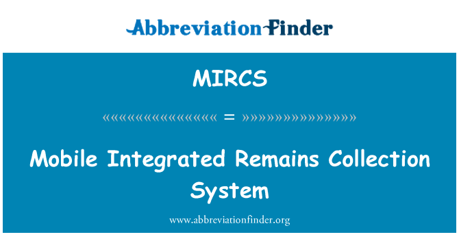 MIRCS: Mobile Integrated Remains Collection System