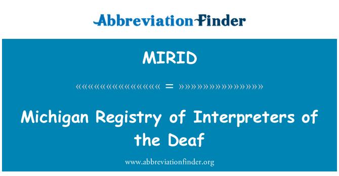 MIRID: Michigan Registry of Interpreters of the Deaf