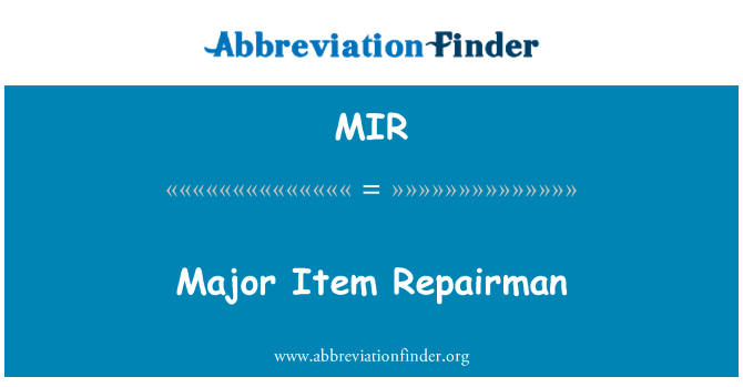MIR: Major Item Repairman