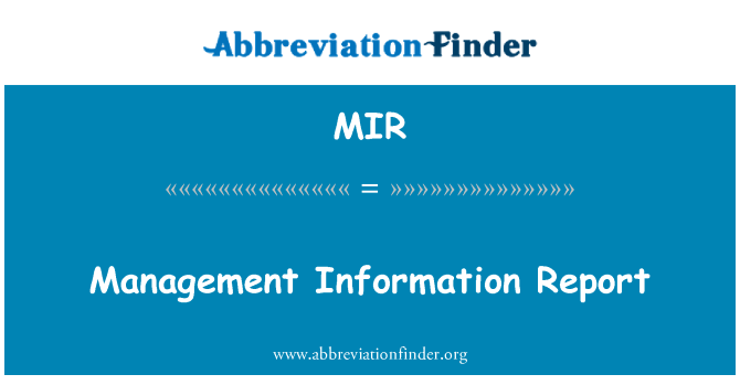 MIR: Management Information Report