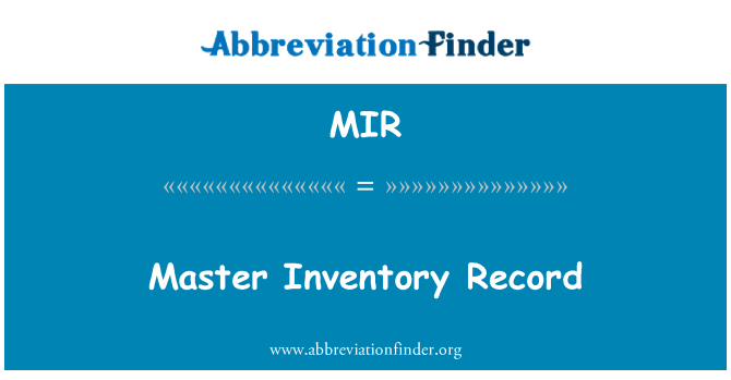 MIR: Master Inventory Record
