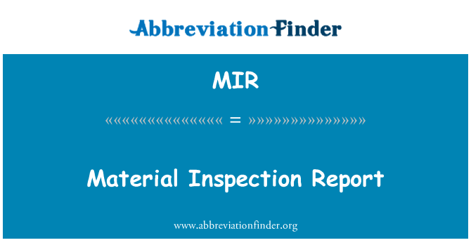 MIR: Material Inspection Report