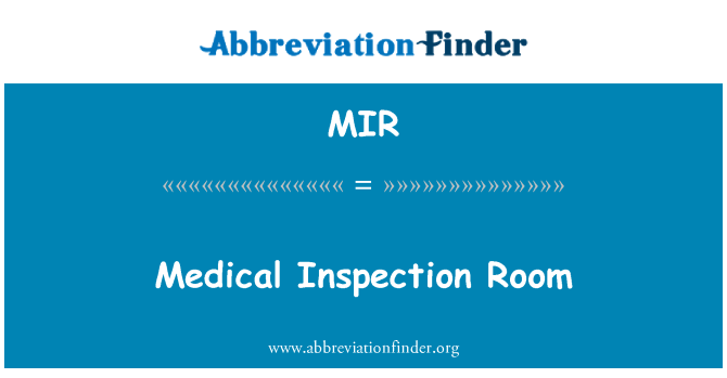 MIR: Medical Inspection Room