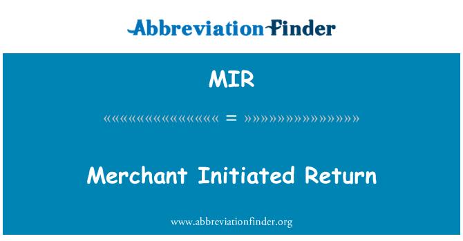 MIR: Merchant Initiated Return