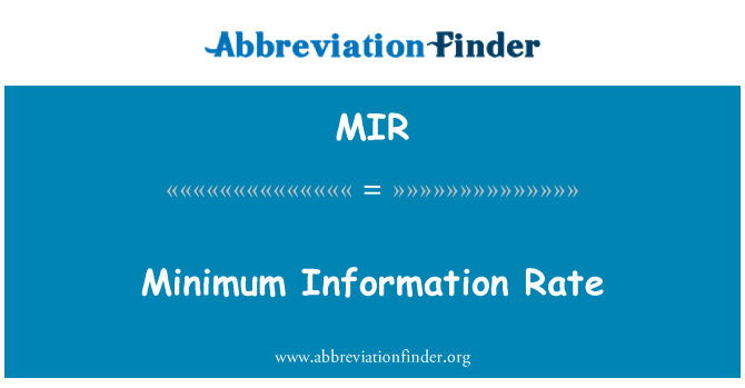 MIR: Minimum Information Rate