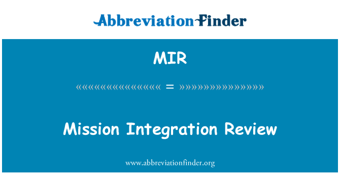 MIR: Mission Integration Review