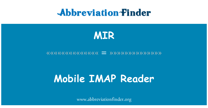 MIR: Mobile IMAP Reader