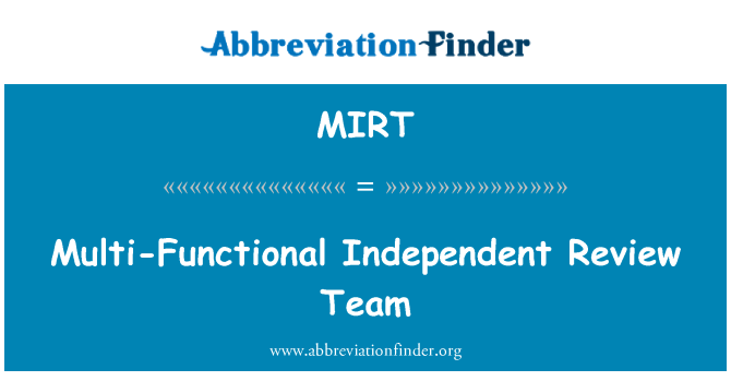 MIRT: Multi-Functional Independent Review Team