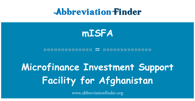 mISFA: Microfinance Investment Support Facility for Afghanistan