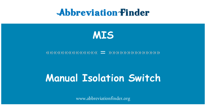 MIS: Manual Isolation Switch