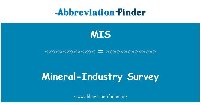 MIS: Mineral-Industry Survey