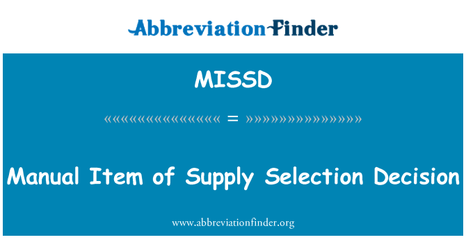 MISSD: Manual Item of Supply Selection Decision