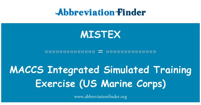 MISTEX: MACCS   Integrated Simulated Training Exercise (US Marine Corps)