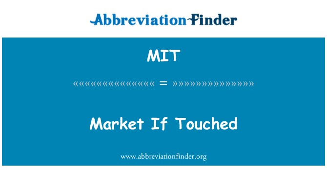 MIT: Market If Touched