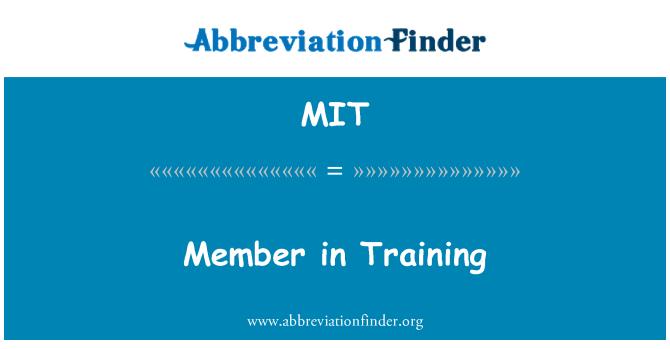 MIT: Member in Training