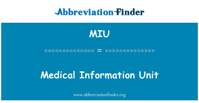 MIU: Medical Information Unit