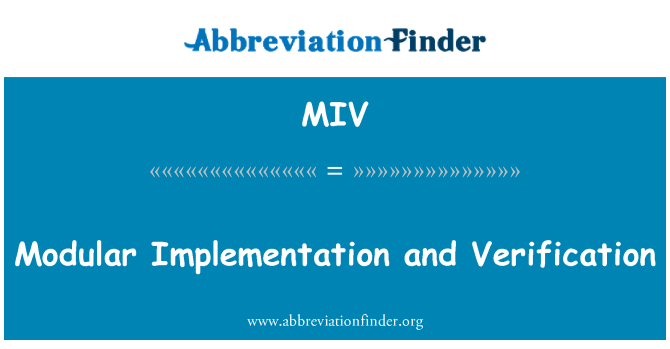 MIV: Modular Implementation and Verification