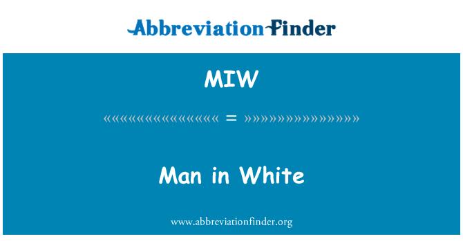 MIW: Man in White