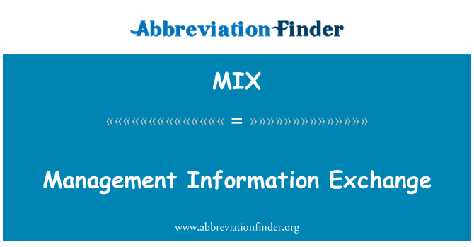 MIX: Management Information Exchange