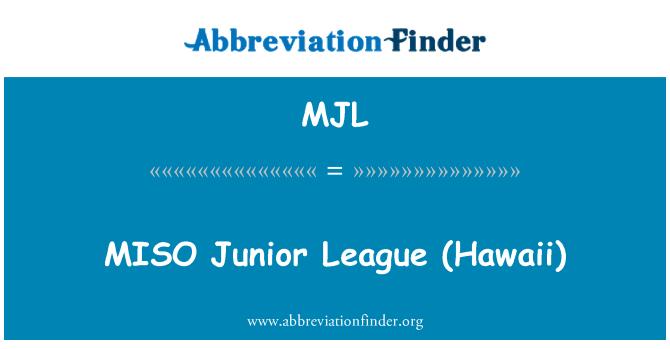 MJL: MISO   Junior League (Hawaii)