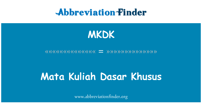 MKDK: Mata Kuliah Dasar Khusus