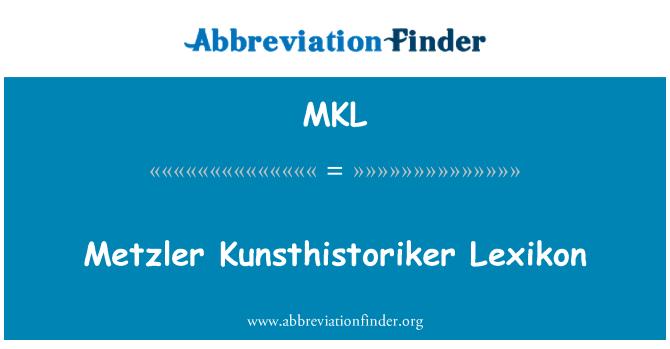 MKL: Metzler Kunsthistoriker Lexikon