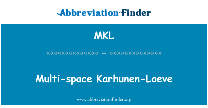 MKL: Multi-space Karhunen-Loeve