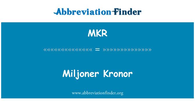 MKR: Miljoner Kronor