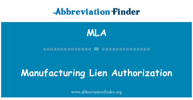 MLA: Manufacturing Lien Authorization