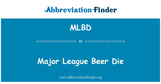 MLBD: Major League pivo umrijeti