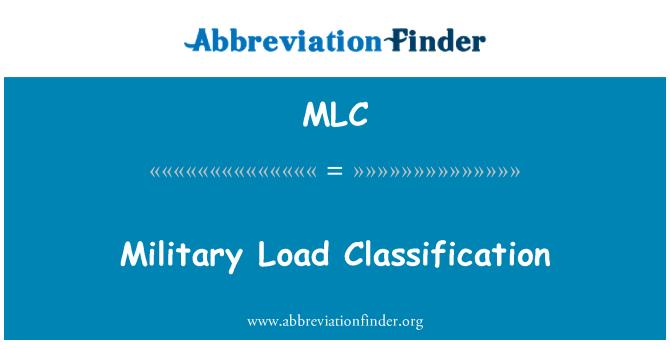 MLC: Military Load Classification