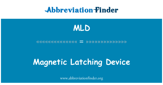 MLD: Magnetic Latching Device