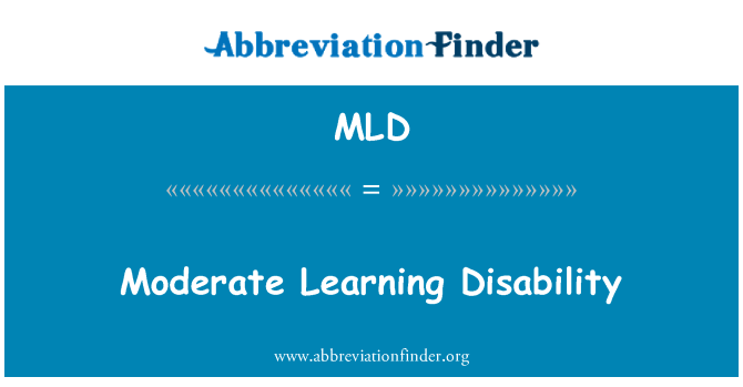 MLD: Moderate Learning Disability