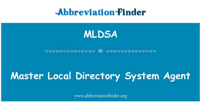 MLDSA: Master Local Directory System Agent