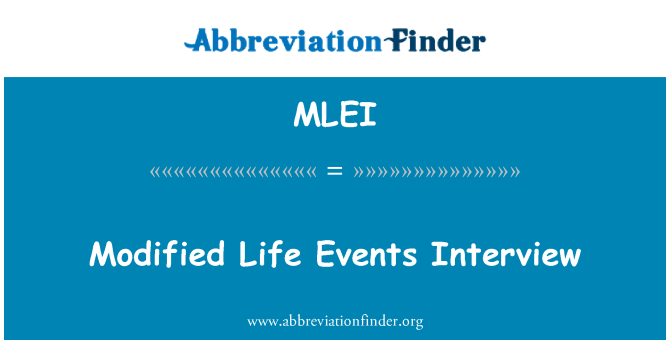MLEI: Modified Life Events Interview