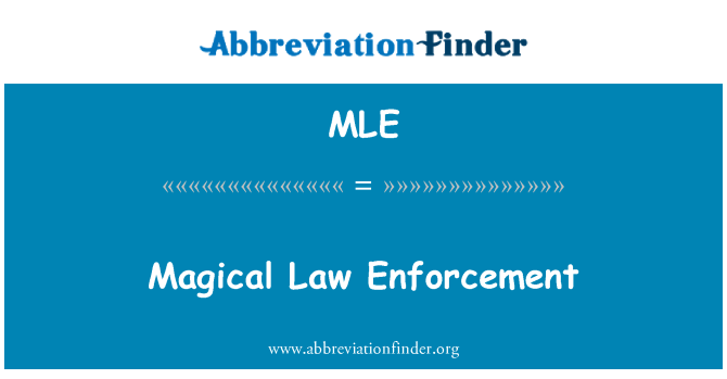 MLE: Magical Law Enforcement