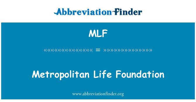MLF: Metropolitan Life Foundation