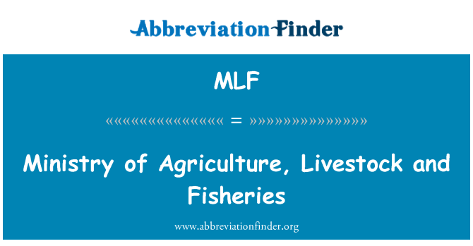 MLF: Ministry of Agriculture, Livestock and Fisheries