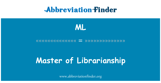 ML: Master of Librarianship