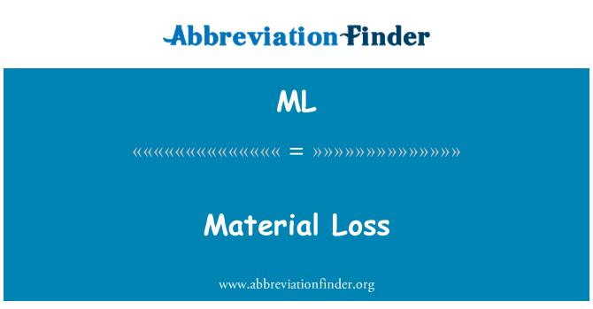 ML: Material Loss