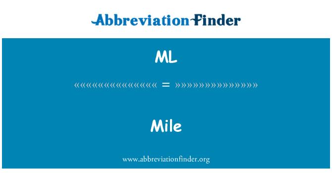 ML: Mile