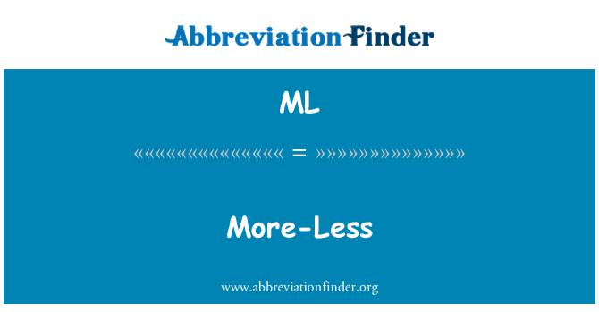 ML: More-Less