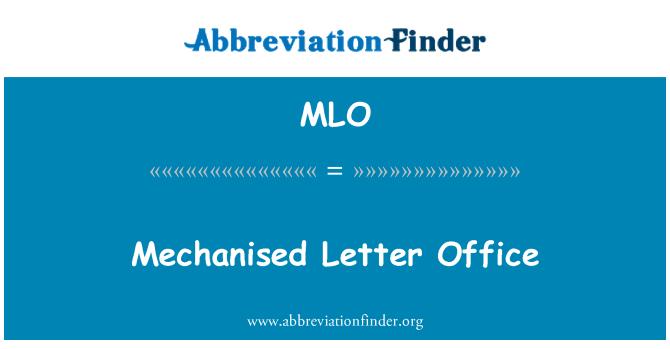 MLO: Mechanised Letter Office